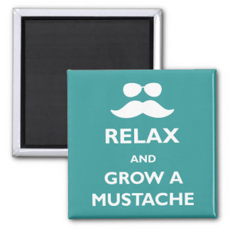 Relax and Grow a Mustache Magnet