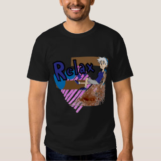 Relax and lay back. t-shirt
