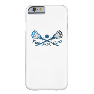 Relax Bro Lacrosse Player Funny Gift Barely There iPhone 6 Case
