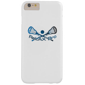 Relax Bro Lacrosse Player Funny Gift Barely There iPhone 6 Plus Case