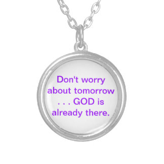 Relax...Don't worry. Round Pendant Necklace
