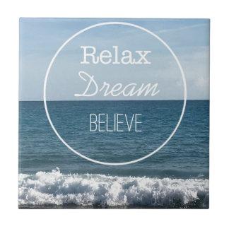 Relax Dream Believe Ceramic Tile