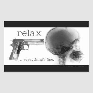 Relax...Everything's Fine (Gun to the Head X-Ray) Rectangular Sticker