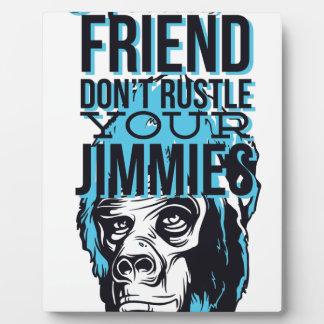 relax friends don't rustle, monkey plaque