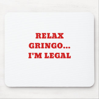 Relax Gringo Im Legal Mouse Pad