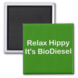 Relax Hippy It's BioDiesel 2 Inch Square Magnet