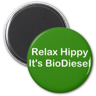 Relax Hippy It's BioDiesel Magnet