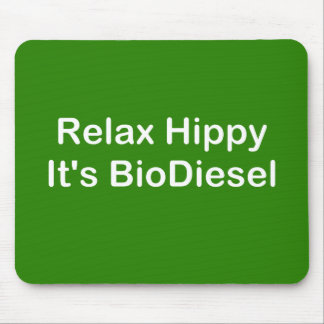 Relax Hippy It's BioDiesel Mousepads
