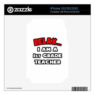 Relax ... I Am A 1st Grade Teacher Skin For iPhone 3G