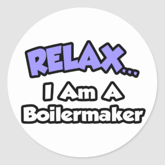 Relax I Am A Boilermaker Stickers