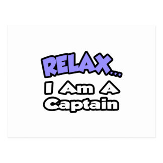 Relax ... I Am A Captain Postcard