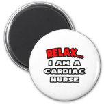 Relax ... I Am A Cardiac Nurse Fridge Magnet