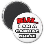 Relax ... I Am A Cardiac Nurse Magnets