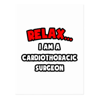 Relax ... I Am A Cardiothoracic Surgeon Postcard