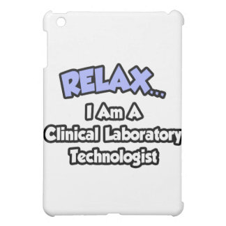 Relax .. I am a Clinical Laboratory Technologist Cover For The iPad Mini