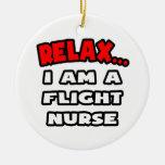 Relax ... I Am A Flight Nurse Ceramic Ornament
