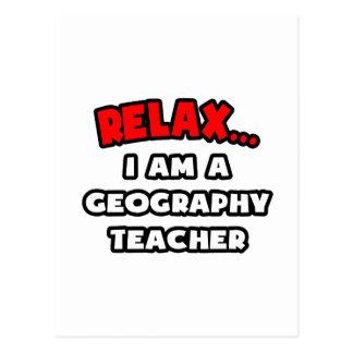 Relax ... I Am A Geography Teacher Postcard