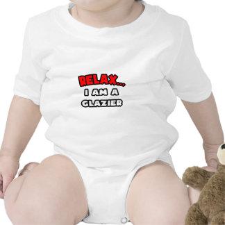 Relax ... I Am A Glazier Tshirts