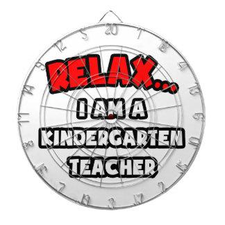 Relax ... I Am A Kindergarten Teacher Dartboard