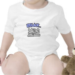 Relax ... I am a Medical Assistant T-shirts