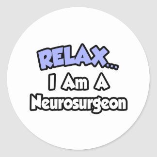 Relax...I Am a Neurosurgeon Sticker