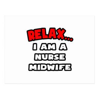 Relax ... I Am A Nurse Midwife Postcard