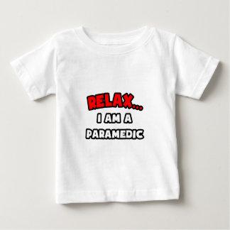 Relax ... I Am A Paramedic Baby T-Shirt