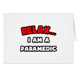 Relax I Am A Paramedic Card