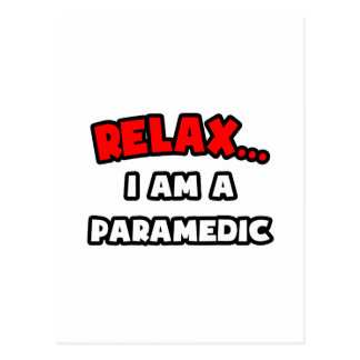 Relax I Am A Paramedic Post Card