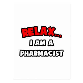 Relax ... I Am A Pharmacist Postcard
