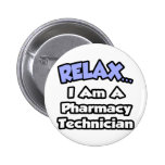 Relax .. I am a Pharmacy Technician Pin
