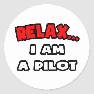 Relax ... I Am A Pilot Stickers