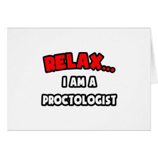 Relax .. I Am A Proctologist Card