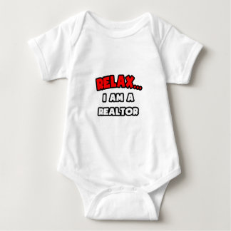 Relax ... I Am A Realtor Baby Bodysuit