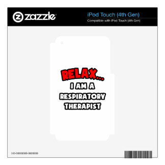 Relax I Am A Respiratory Therapist Skins For iPod Touch 4G