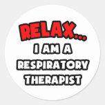Relax ... I Am A Respiratory Therapist Sticker