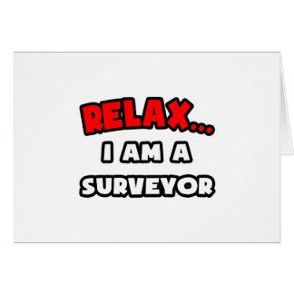 Relax ... I Am A Surveyor Card