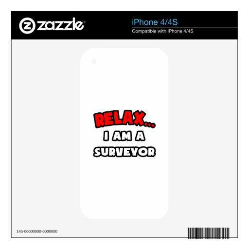 Relax ... I Am A Surveyor iPhone 4S Decals