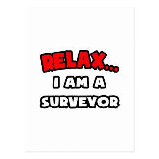 Relax I Am A Surveyor Post Card