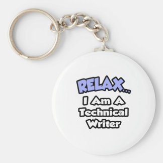 Relax ... I am a Technical Writer Keychain