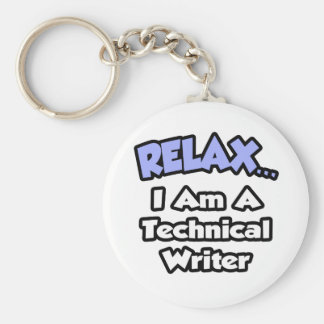 Relax ... I am a Technical Writer Key Chain