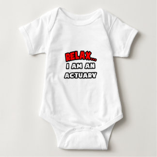 Relax ... I Am An Actuary Baby Bodysuit