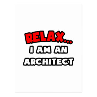Relax ... I Am an Architect Postcard