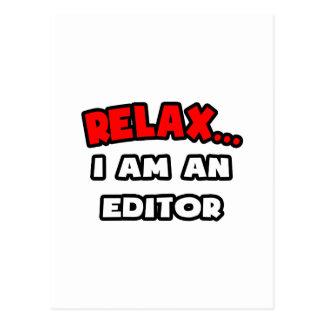Relax ... I Am An Editor Postcard