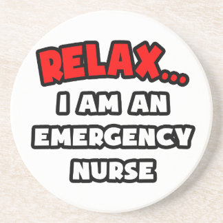 Relax ... I Am An Emergency Nurse Coaster