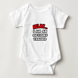 Relax ... I Am An Options Trader Baby Bodysuit