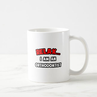 Relax ... I Am An Orthodontist Classic White Coffee Mug
