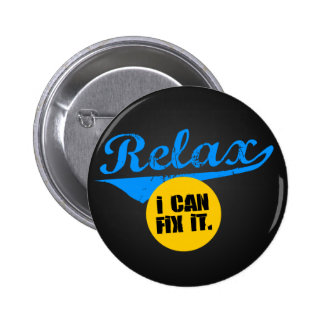 Relax I Can Fix It Button