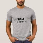 """""""Relax I can fix it!"""" Grey Sledders.com Shirt"""