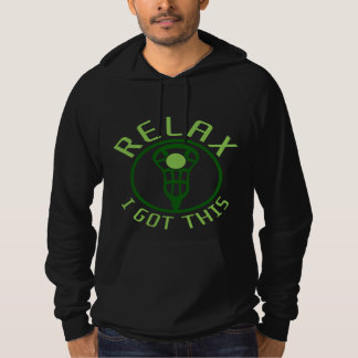 Relax I Got This Lacrosse Hoody